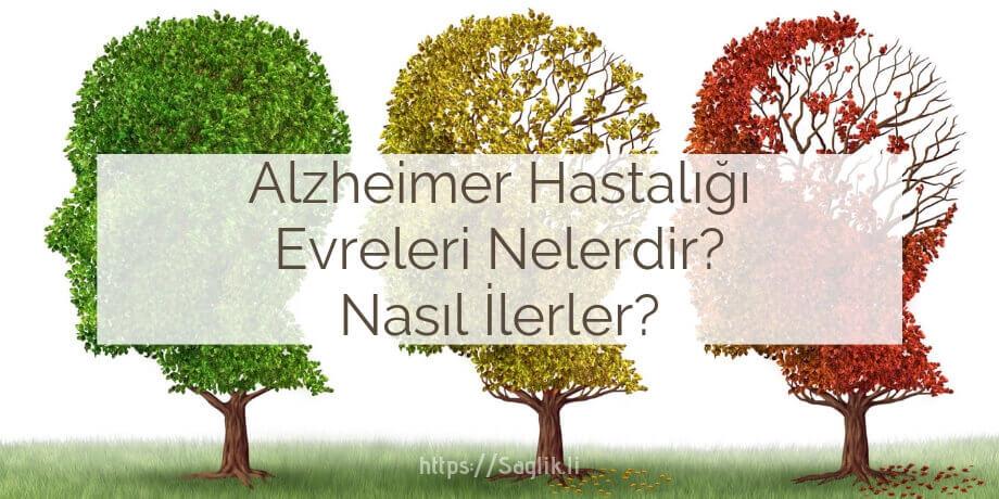 Alzheimer hastalığı evreleri nelerdir? Alzheimer hastaliginin nasıl ilerler?