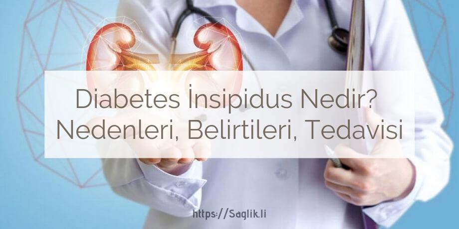 Diabetes insipidus nedir? Şekersiz şeker hastalığı nedenleri, teşhisi tedavisi nelerdir