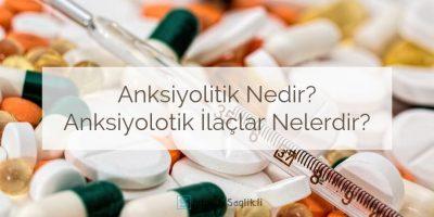 Anksiyolitik Nedir? Ne demek? Anksiyolotik İlaçlar Nelerdir?